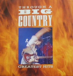 Truogh A Big Country - Greatest hits