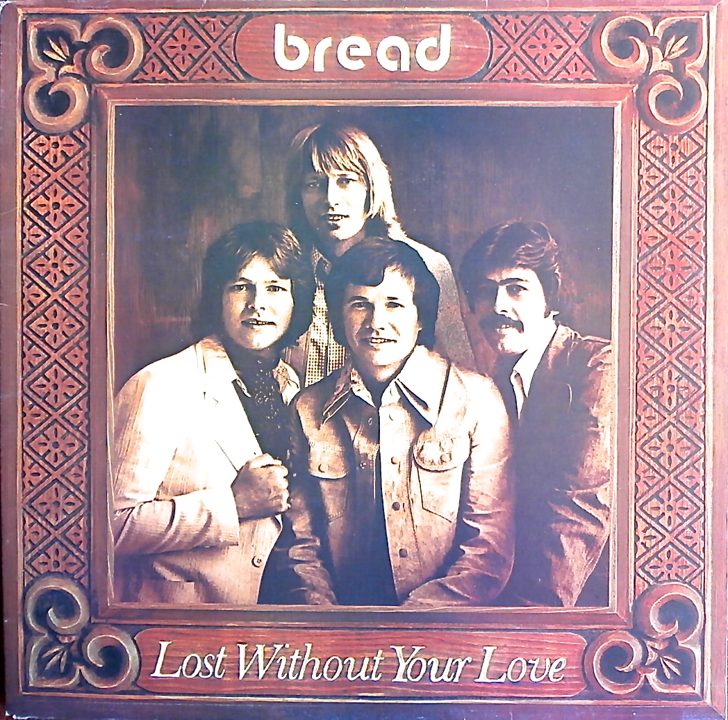 Bread Lost Without Your Love Vinyl Records Glos