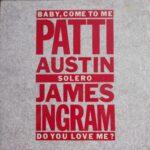 Patti austin & James Ingram  - Baby Come To Me
