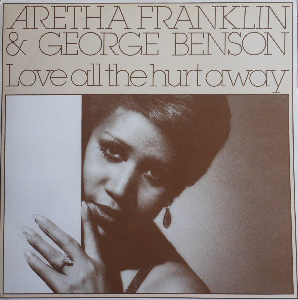 Aretha Franklin & George Benson - Love All the Hurt Away